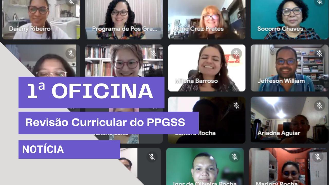1ª Oficina de Revisão de Curricular PPGSS 2021